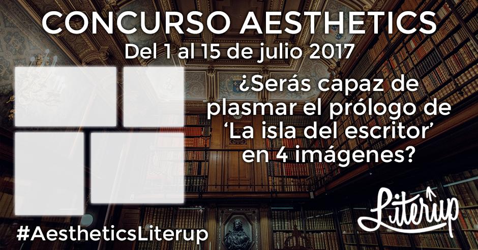 Participa en nuestro concurso de aesthetics Del 1 al 15 de julio escoge 4 imágenes y compártelas con #AestheticsLiterup